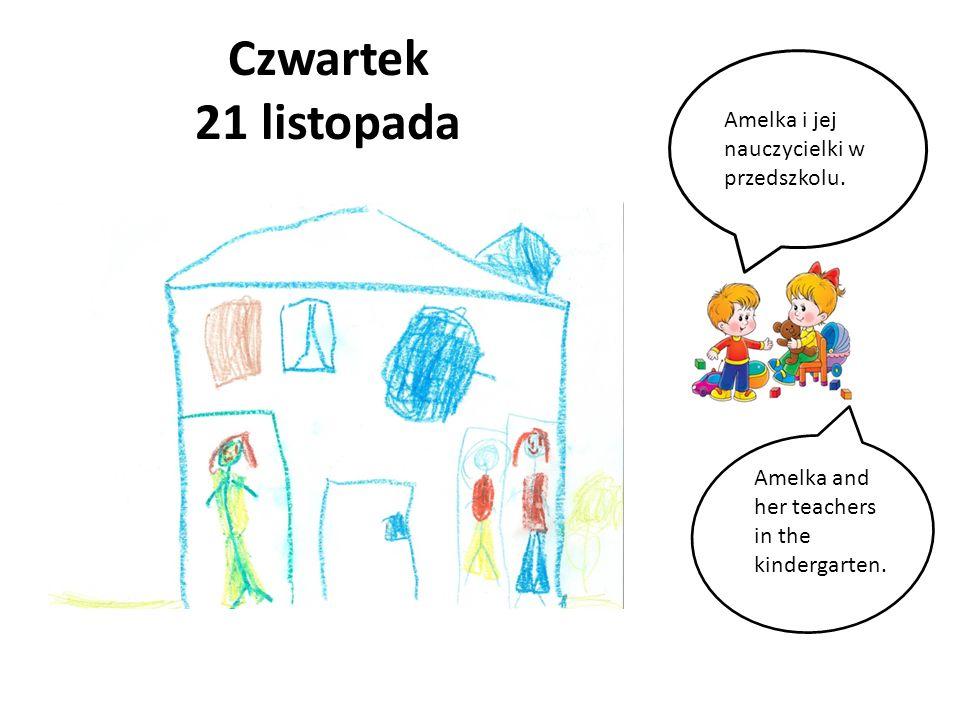 Czwartek 21 listopada Amelka i jej nauczycielki w przedszkolu. Amelka and her teachers in the kindergarten.