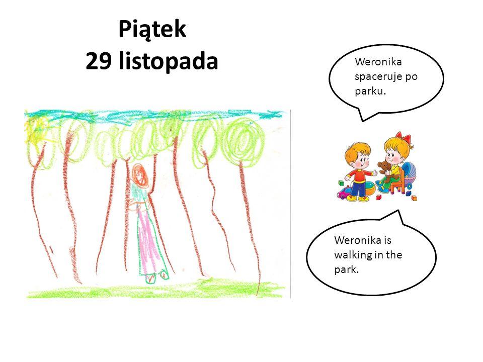 Piątek 29 listopada Weronika spaceruje po parku. Weronika is walking in the park.