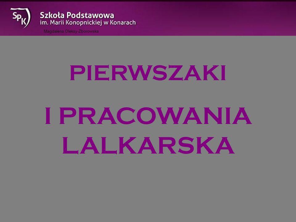 PIERWSZAKI I PRACOWANIA LALKARSKA Magdalena Oleksy-Zborowska