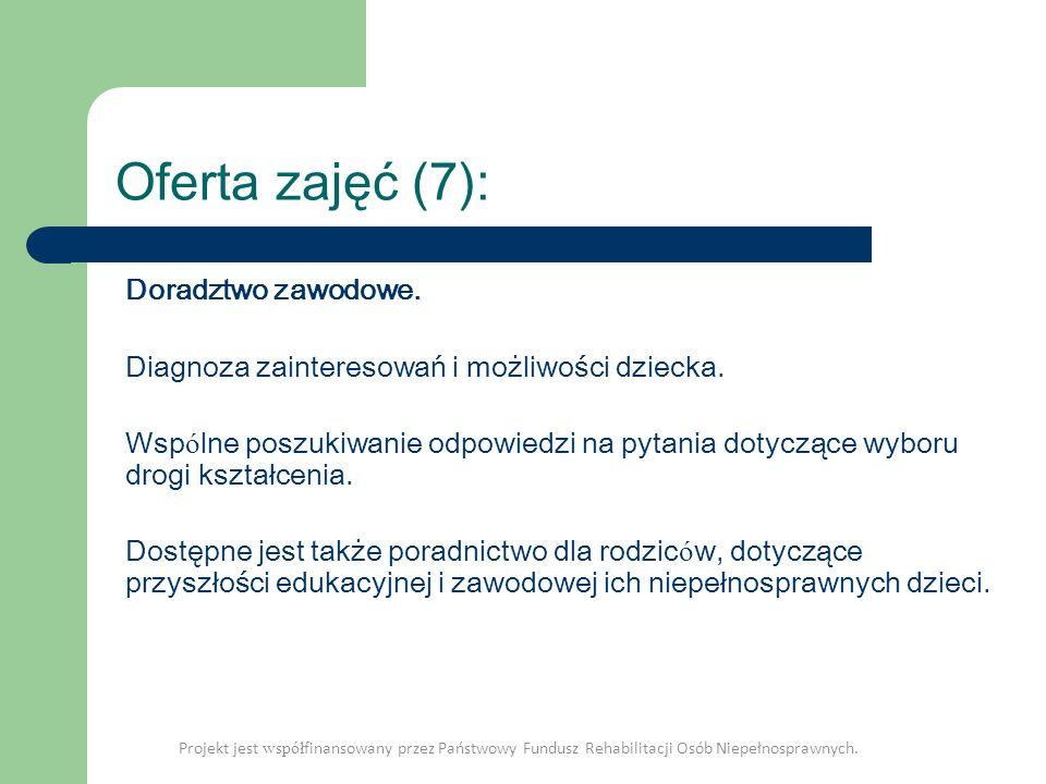 Oferta zajęć (7): Doradztwo zawodowe. Diagnoza zainteresowań i możliwości dziecka. Wsp ó lne poszukiwanie odpowiedzi na pytania dotyczące wyboru drogi