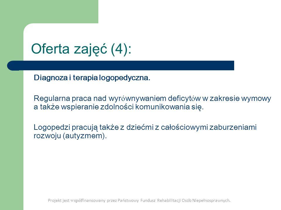 Oferta zajęć (4): Diagnoza i terapia logopedyczna. Regularna praca nad wyr ó wnywaniem deficyt ó w w zakresie wymowy a także wspieranie zdolności komu