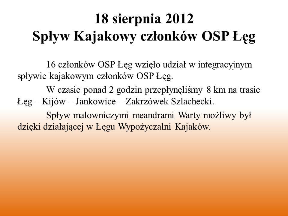 16 członków OSP Łęg wzięło udział w integracyjnym spływie kajakowym członków OSP Łęg.