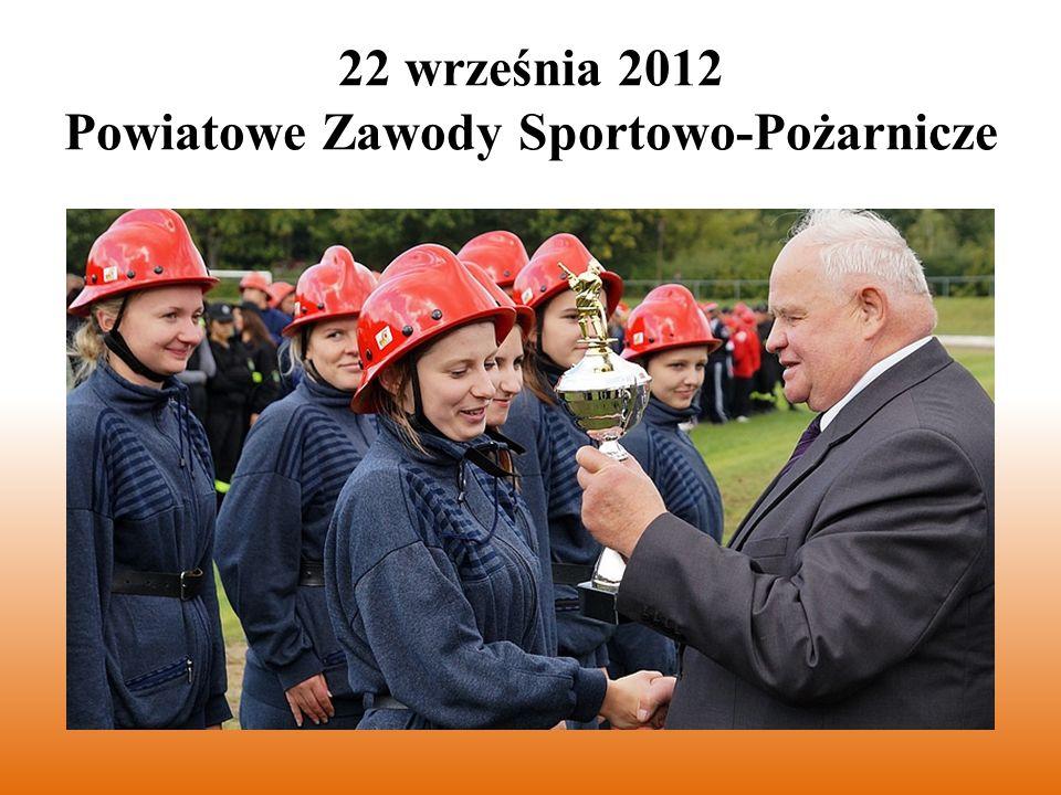 22 września 2012 Powiatowe Zawody Sportowo-Pożarnicze