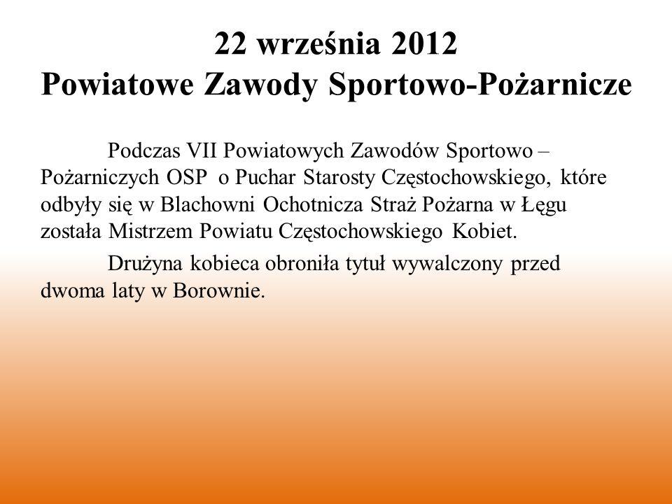 Podczas VII Powiatowych Zawodów Sportowo – Pożarniczych OSP o Puchar Starosty Częstochowskiego, które odbyły się w Blachowni Ochotnicza Straż Pożarna w Łęgu została Mistrzem Powiatu Częstochowskiego Kobiet.