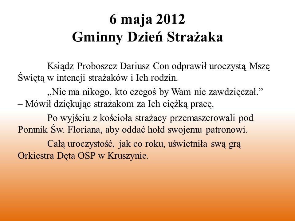 19 maja 2012 Gminne Manewry Strażackie Pod nadzorem Komendanta Gminnego OSP, a zarazem obserwatora KM PSP w Częstochowie bryg.