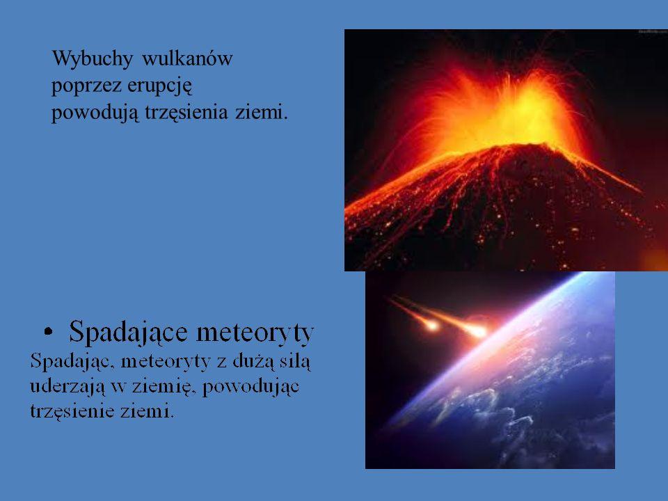 Wybuchy wulkanów poprzez erupcję powodują trzęsienia ziemi.