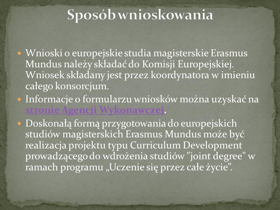 Wnioski o europejskie studia magisterskie Erasmus Mundus należy składać do Komisji Europejskiej. Wniosek składany jest przez koordynatora w imieniu ca