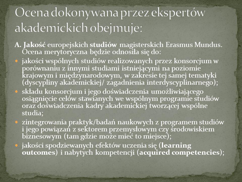 A. Jakość europejskich studiów magisterskich Erasmus Mundus. Ocena merytoryczna będzie odnosiła się do: jakości wspólnych studiów realizowanych przez