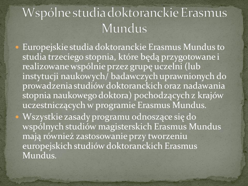 Europejskie studia doktoranckie Erasmus Mundus to studia trzeciego stopnia, które będą przygotowane i realizowane wspólnie przez grupę uczelni (lub instytucji naukowych/ badawczych uprawnionych do prowadzenia studiów doktoranckich oraz nadawania stopnia naukowego doktora) pochodzących z krajów uczestniczących w programie Erasmus Mundus.
