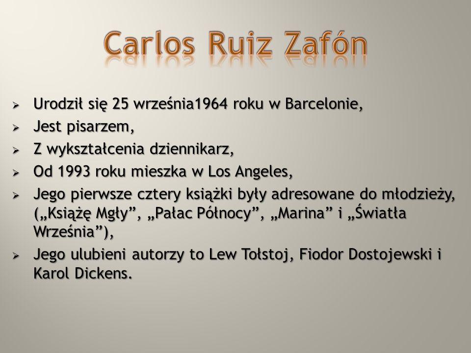 Urodził się 25 września1964 roku w Barcelonie, Urodził się 25 września1964 roku w Barcelonie, Jest pisarzem, Jest pisarzem, Z wykształcenia dziennikar