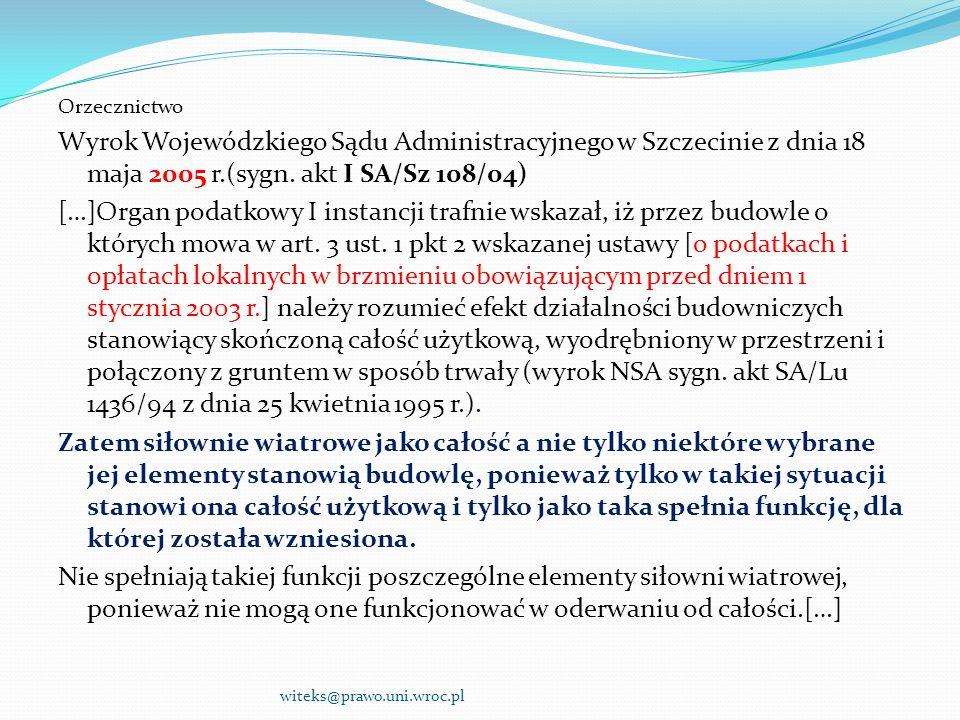 Orzecznictwo Wyrok Wojewódzkiego Sądu Administracyjnego w Szczecinie z dnia 18 maja 2005 r.(sygn. akt I SA/Sz 108/04) […]Organ podatkowy I instancji t
