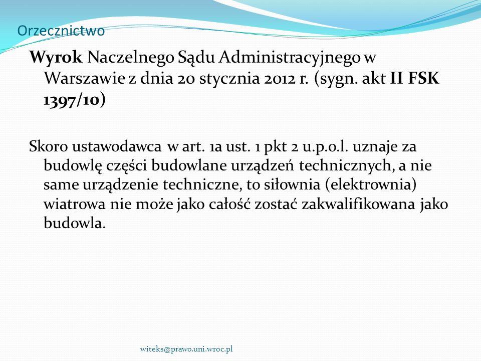 Orzecznictwo Wyrok Naczelnego Sądu Administracyjnego w Warszawie z dnia 20 stycznia 2012 r. (sygn. akt II FSK 1397/10) Skoro ustawodawca w art. 1a ust