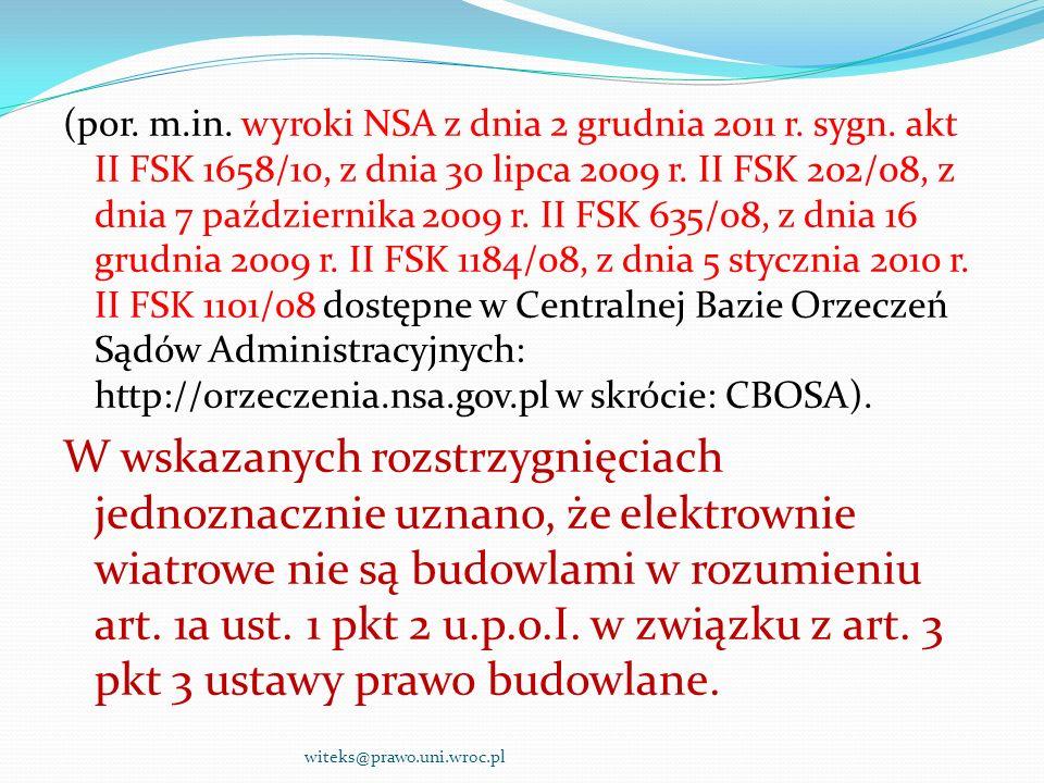 (por. m.in. wyroki NSA z dnia 2 grudnia 2011 r. sygn. akt II FSK 1658/10, z dnia 30 lipca 2009 r. II FSK 202/08, z dnia 7 października 2009 r. II FSK
