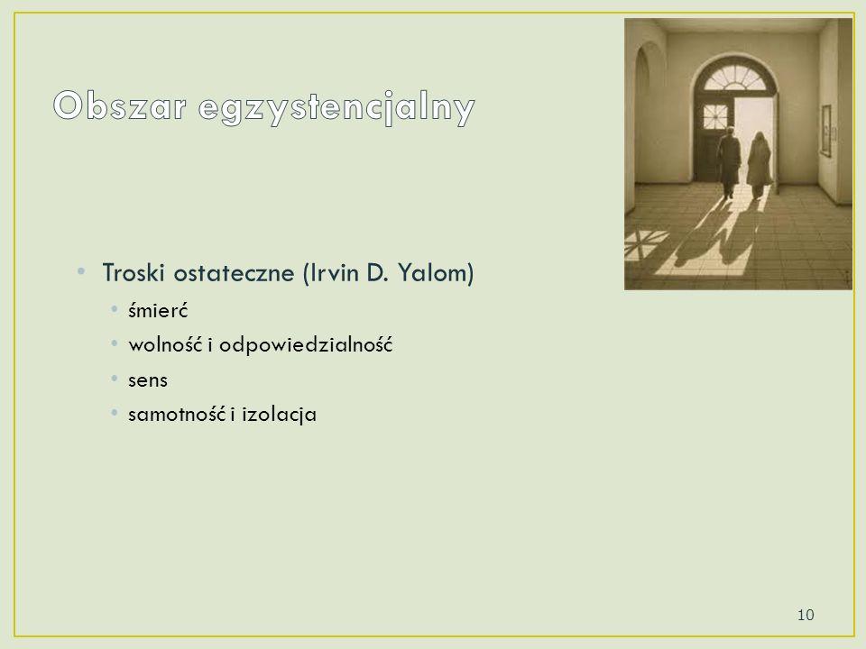 Troski ostateczne (Irvin D. Yalom) śmierć wolność i odpowiedzialność sens samotność i izolacja 10