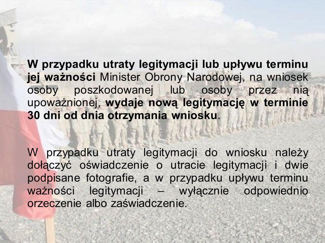 W przypadku utraty legitymacji lub upływu terminu jej ważności Minister Obrony Narodowej, na wniosek osoby poszkodowanej lub osoby przez nią upoważnio