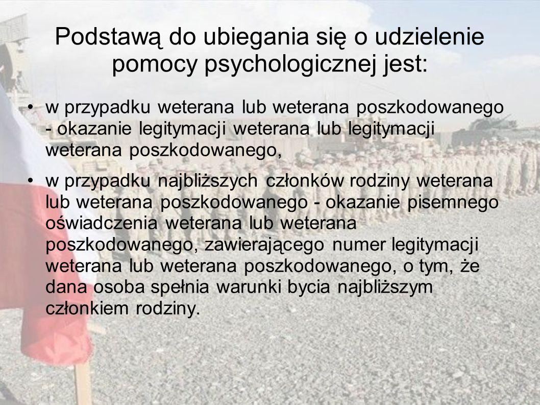 Podstawą do ubiegania się o udzielenie pomocy psychologicznej jest: w przypadku weterana lub weterana poszkodowanego - okazanie legitymacji weterana l