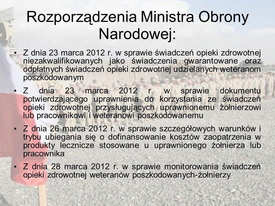 Rozporządzenia Ministra Obrony Narodowej: Z dnia 23 marca 2012 r. w sprawie świadczeń opieki zdrowotnej niezakwalifikowanych jako świadczenia gwaranto