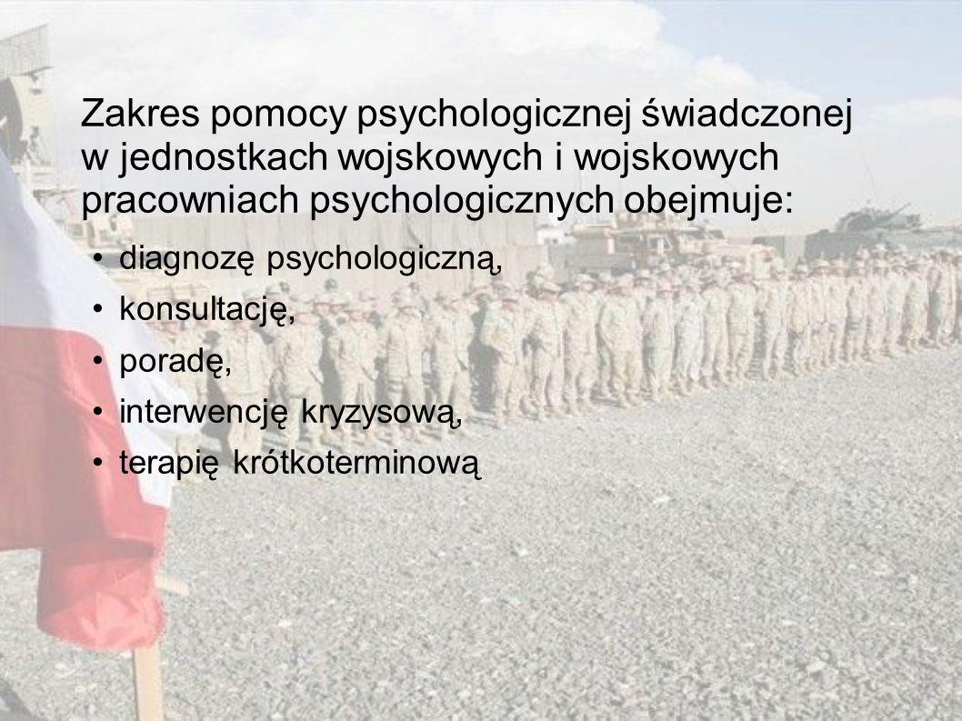 Zakres pomocy psychologicznej świadczonej w jednostkach wojskowych i wojskowych pracowniach psychologicznych obejmuje: diagnozę psychologiczną, konsul
