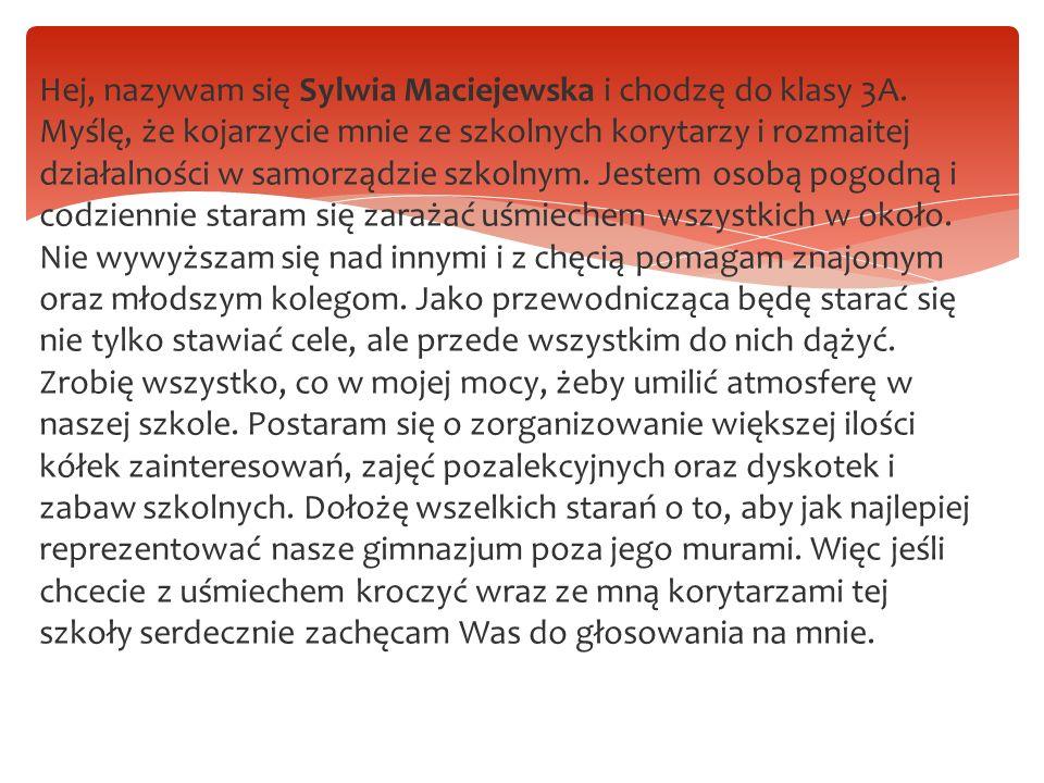 Hej, nazywam się Sylwia Maciejewska i chodzę do klasy 3A.