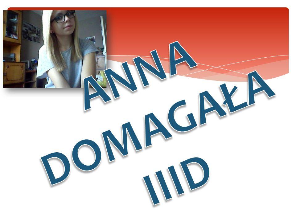 Cześć.Nazywam się Ania Domagała, chodzę do 3D i zapewne większość z Was mnie już zna.