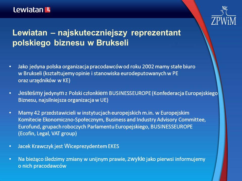 Lewiatan – najskuteczniejszy reprezentant polskiego biznesu w Brukseli Jako jedyna polska organizacja pracodawców od roku 2002 mamy stałe biuro w Bruk