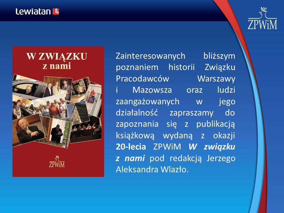Zainteresowanych bliższym poznaniem historii Związku Pracodawców Warszawy i Mazowsza oraz ludzi zaangażowanych w jego działalność zapraszamy do zapozn
