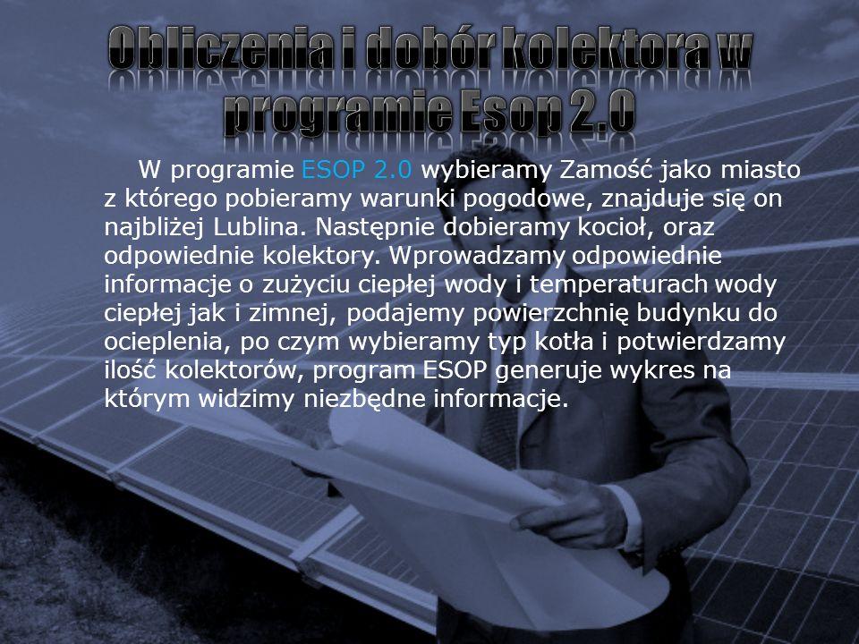 W programie ESOP 2.0 wybieramy Zamość jako miasto z którego pobieramy warunki pogodowe, znajduje się on najbliżej Lublina. Następnie dobieramy kocioł,