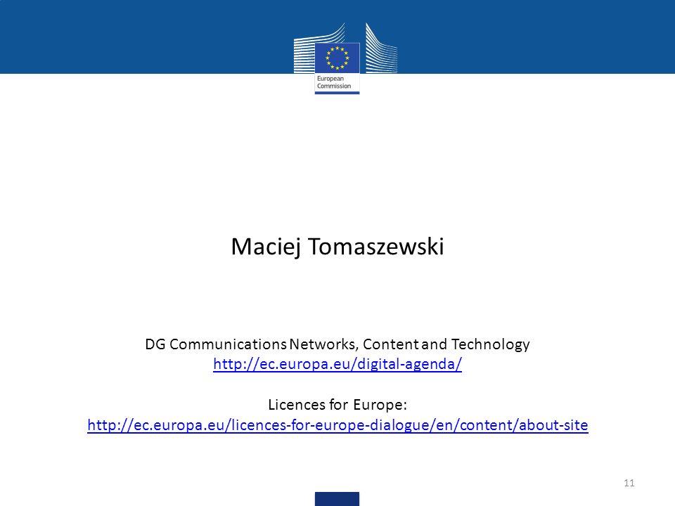 11 Maciej Tomaszewski DG Communications Networks, Content and Technology http://ec.europa.eu/digital-agenda/ http://ec.europa.eu/digital-agenda/ Licen