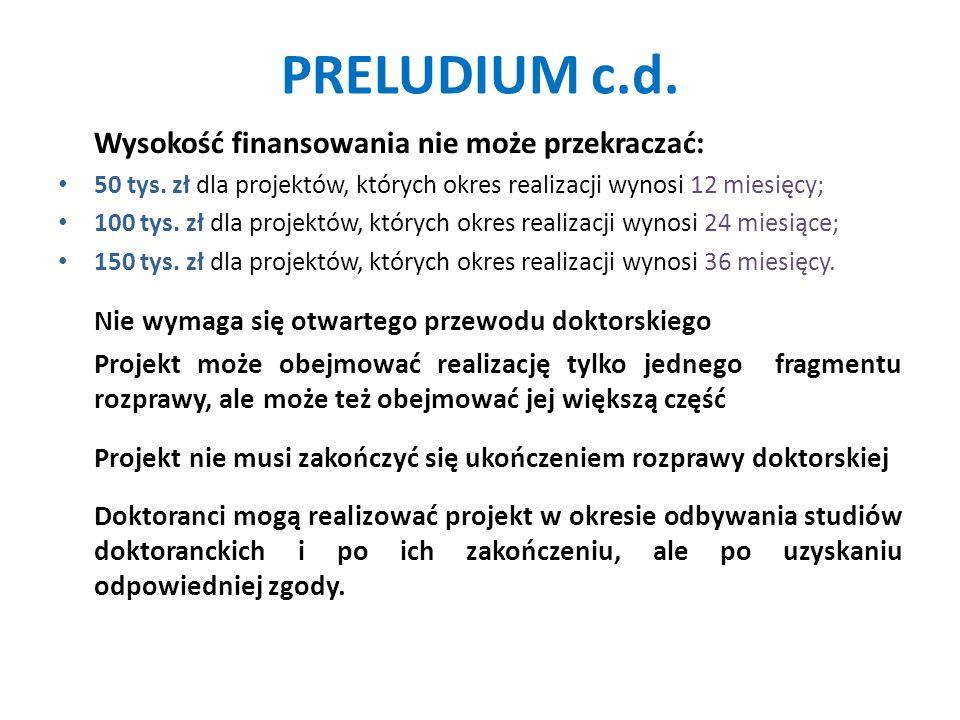 PRELUDIUM c.d. Wysokość finansowania nie może przekraczać: 50 tys.