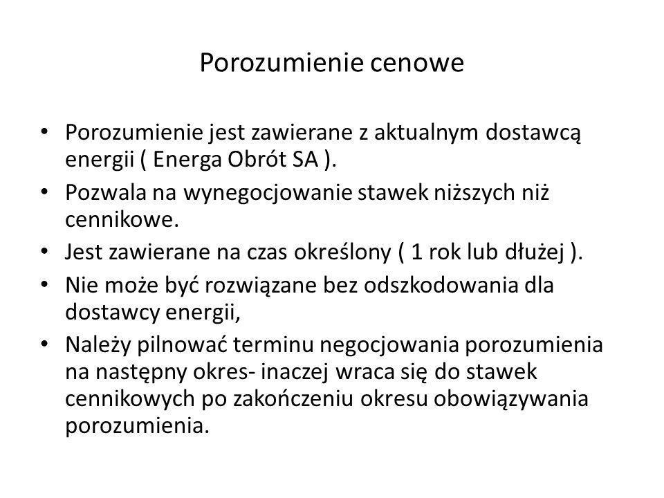 Porozumienie cenowe Porozumienie jest zawierane z aktualnym dostawcą energii ( Energa Obrót SA ). Pozwala na wynegocjowanie stawek niższych niż cennik