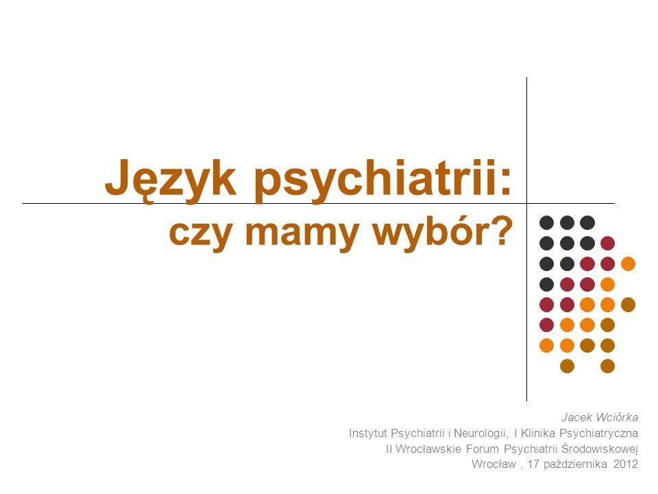 Język psychiatrii: czy mamy wybór.