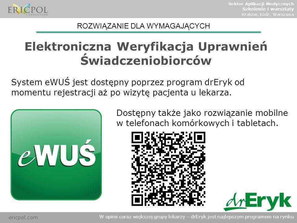 ericpol.com W opinii coraz większej grupy lekarzy – drEryk jest najlepszym programem na rynku Sektor Aplikacji Medycznych Szkolenie i warsztaty Kraków