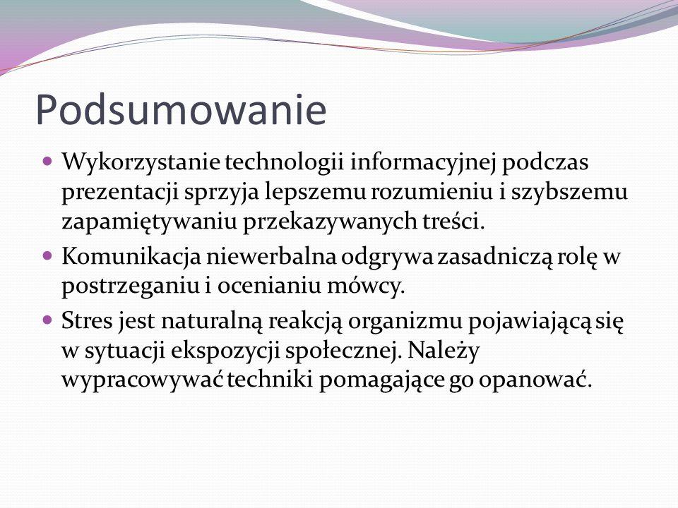 Podsumowanie Wykorzystanie technologii informacyjnej podczas prezentacji sprzyja lepszemu rozumieniu i szybszemu zapamiętywaniu przekazywanych treści.