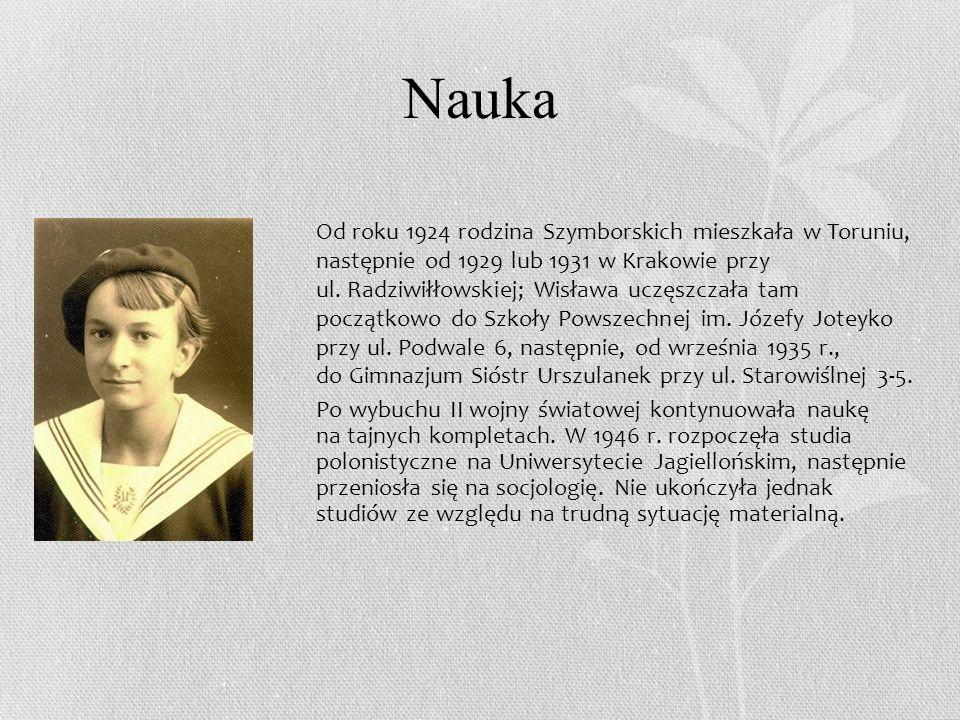 Nauka Od roku 1924 rodzina Szymborskich mieszkała w Toruniu, następnie od 1929 lub 1931 w Krakowie przy ul.