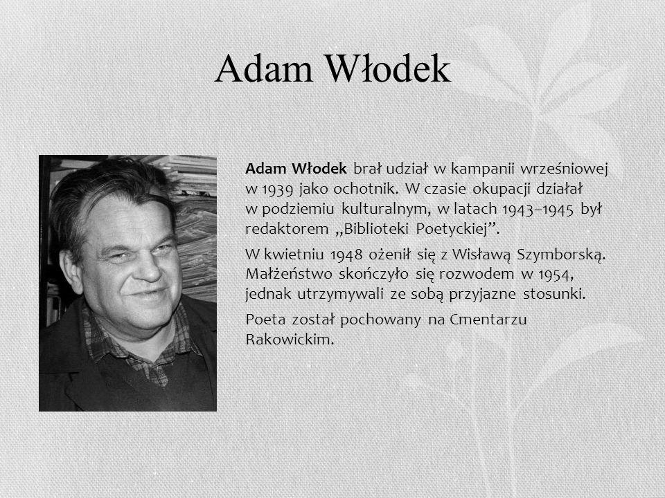 Adam Włodek Adam Włodek brał udział w kampanii wrześniowej w 1939 jako ochotnik.
