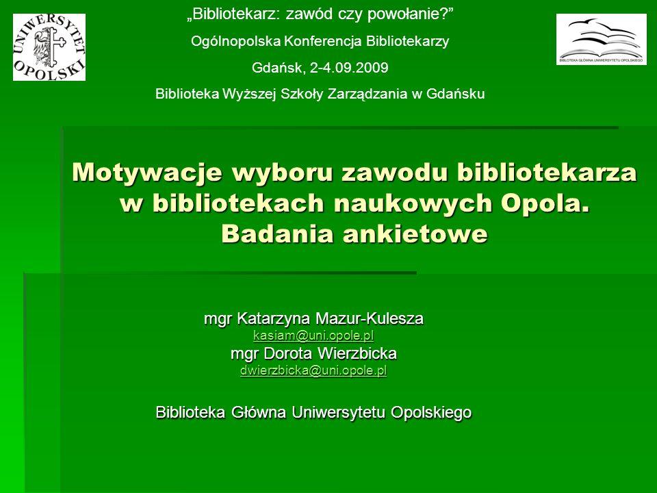 Motywacje wyboru zawodu bibliotekarza w bibliotekach naukowych Opola.