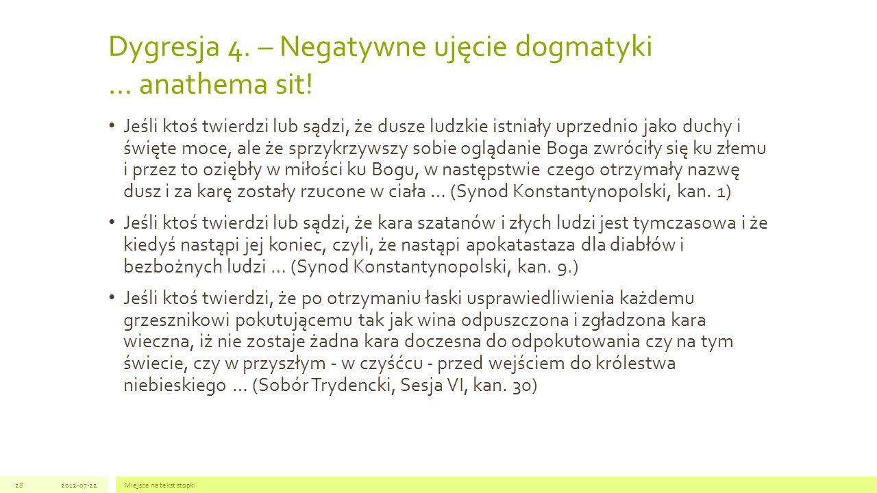 Dygresja 4. – Negatywne ujęcie dogmatyki … anathema sit! Jeśli ktoś twierdzi lub sądzi, że dusze ludzkie istniały uprzednio jako duchy i święte moce,