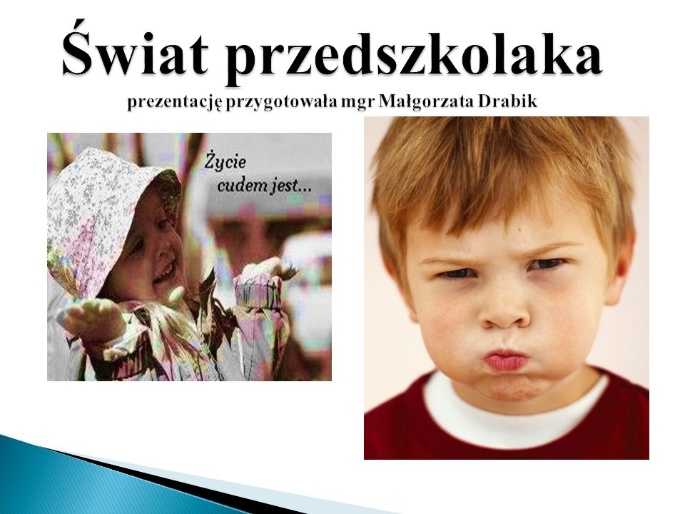 Świat przedszkolaka prezentację przygotowała mgr Małgorzata Drabik
