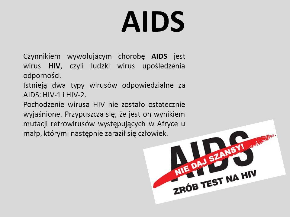 Czynnikiem wywołującym chorobę AIDS jest wirus HIV, czyli ludzki wirus upośledzenia odporności. Istnieją dwa typy wirusów odpowiedzialne za AIDS: HIV-