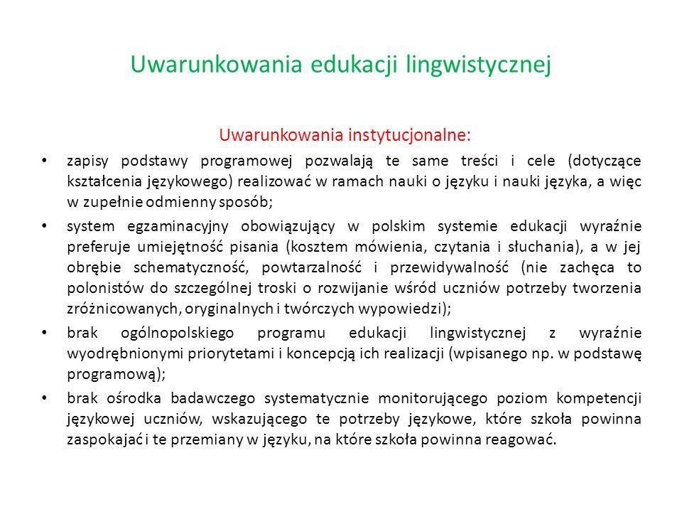 Uwarunkowania instytucjonalne: zapisy podstawy programowej pozwalają te same treści i cele (dotyczące kształcenia językowego) realizować w ramach nauk