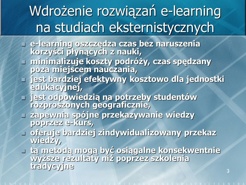 3 Wdrożenie rozwiązań e-learning na studiach eksternistycznych e-learning oszczędza czas bez naruszenia korzyści płynących z nauki, e-learning oszczęd