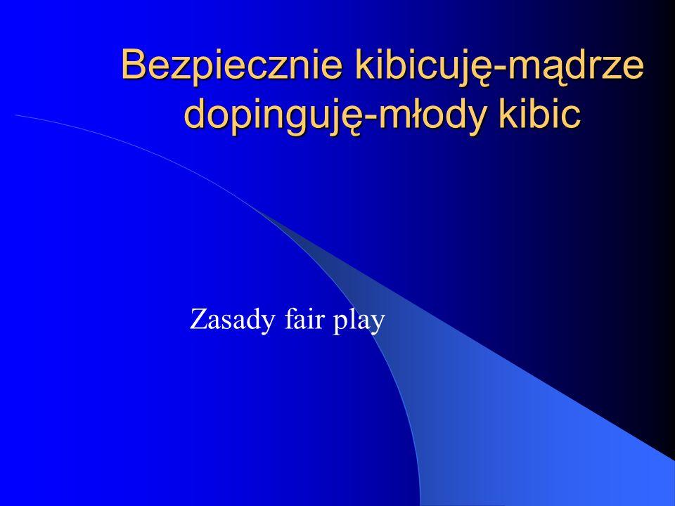 Fragment wiersza zgłoszonego do ogólnopolskiego konkursu na temat Co dla mnie znaczy fair play Fair play – to gra, która duże zalety ma.