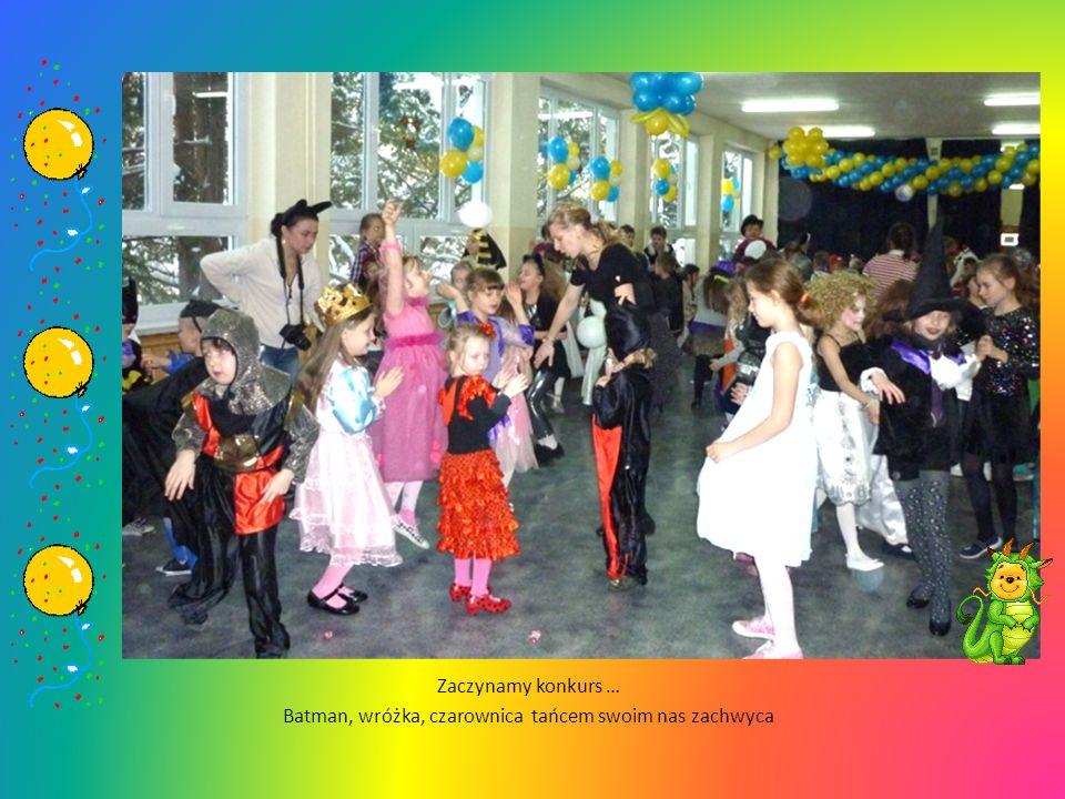 Zaczynamy konkurs … Batman, wróżka, czarownica tańcem swoim nas zachwyca