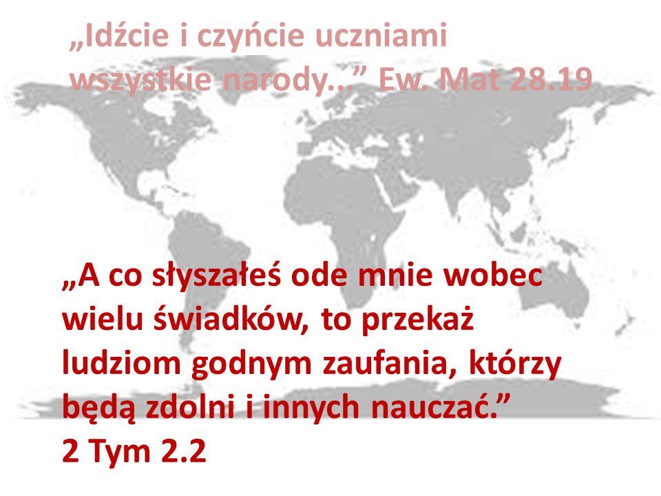 Idźcie i czyńcie uczniami wszystkie narody... Ew.