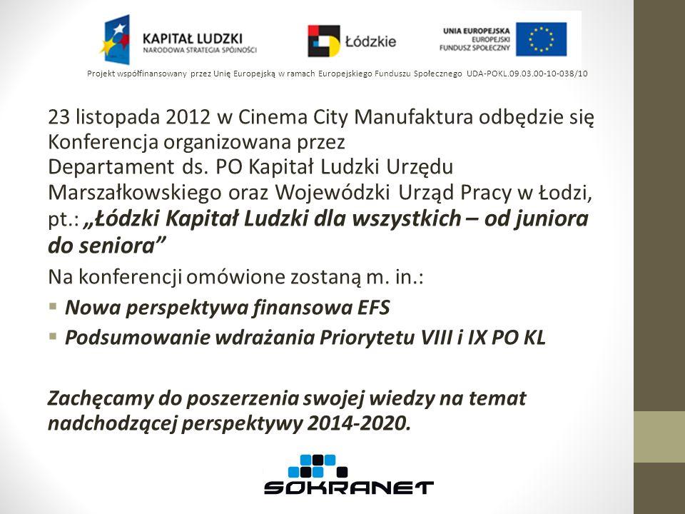 23 listopada 2012 w Cinema City Manufaktura odbędzie się Konferencja organizowana przez Departament ds. PO Kapitał Ludzki Urzędu Marszałkowskiego oraz