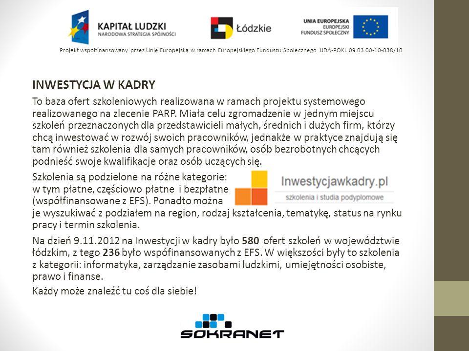 INWESTYCJA W KADRY To baza ofert szkoleniowych realizowana w ramach projektu systemowego realizowanego na zlecenie PARP. Miała celu zgromadzenie w jed