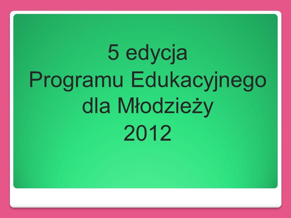 5 edycja Programu Edukacyjnego dla Młodzieży 2012