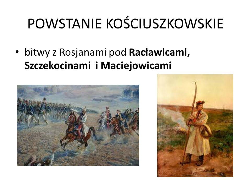 POWSTANIE KOŚCIUSZKOWSKIE bitwy z Rosjanami pod Racławicami, Szczekocinami i Maciejowicami