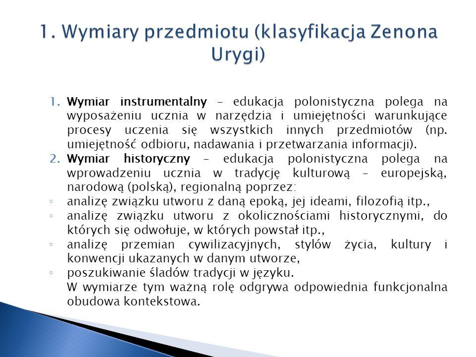 1.Wymiar instrumentalny – edukacja polonistyczna polega na wyposażeniu ucznia w narzędzia i umiejętności warunkujące procesy uczenia się wszystkich in