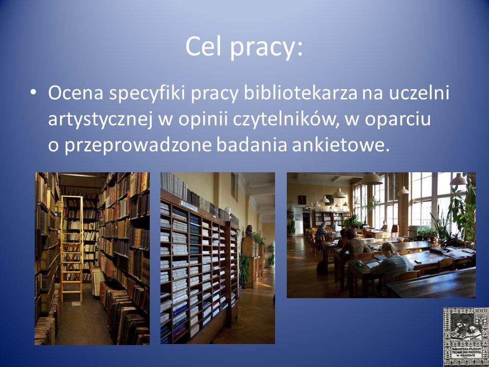 Cel pracy: Ocena specyfiki pracy bibliotekarza na uczelni artystycznej w opinii czytelników, w oparciu o przeprowadzone badania ankietowe.